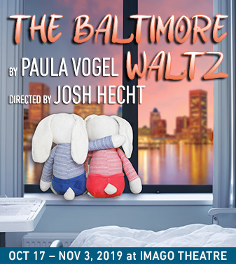 The Baltimore Waltz by Paula Vogel Directed by Josh Hecht