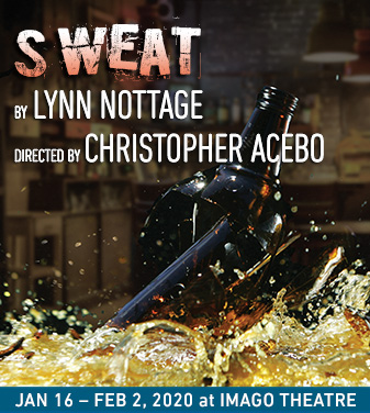 SWEAT By Lynn Nottage January 16 - February 2, 2020 at IMAGO THEATRE